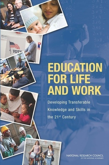 Education for Life and Work:  Developing Transferable Knowledge and Skills in the 21st Century | Future of Learning: Self-determined Supported By Technology | Scoop.it
