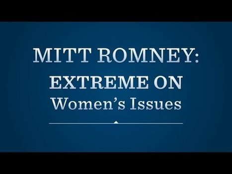 Mitt Romney: Extreme on Women's Issues | Web Sammich | Scoop.it