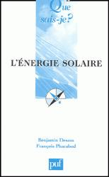 L'énergie solaire, Benjamin Dessus, François Pharabod, collection Que sais-je? PUF, 2002 | Projet Solar Decathlon 2014 - Sélection documentaire par le département GCC et la bibliothèque | Scoop.it