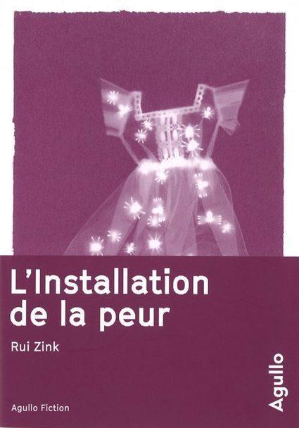 Les choix de Sophie : Rui Zink, «L'installation de la peur»   LittArt   Scoop.it
