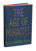 Books of The Times: 'The Age of Miracles,' Debut Novel by Karen Thompson Walker | Read Ye, Read Ye | Scoop.it
