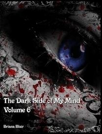 ♦ The Dark Side of My Mind - Volume 6 - BrianaDragon's Random Thoughts | BrianaDragon's Random Thoughts | Scoop.it