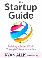 100 Startup Steps in Review - The Startup Guide - Building a Better World Through Entrepreneurship | StartUP Times | Scoop.it