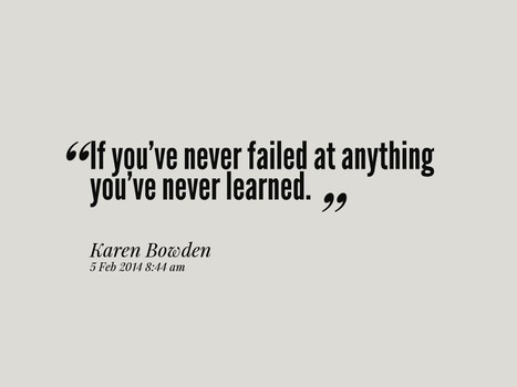 On Failure and Learning | Good Advice | Scoop.it