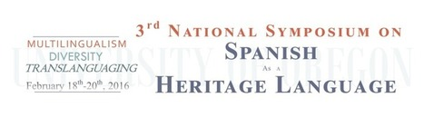 3rd National Symposium on Spanish as Heritage Language | Spanish in the United States | Scoop.it