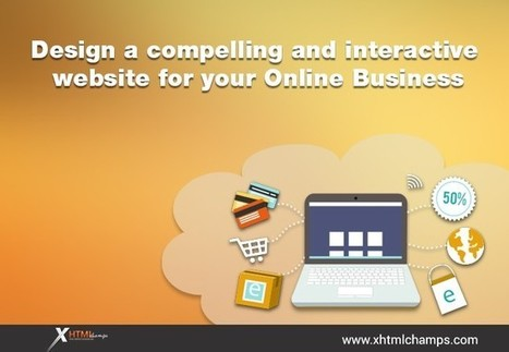 Design a compelling and interactive website for your Online Business — Medium | Web Design and Development | Scoop.it