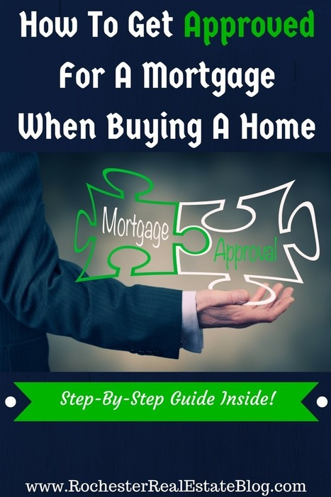 Step-By-Step Guide To Get Approved For A Mortgage When Buying A Home | Real Estate | Scoop.it