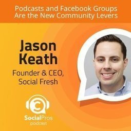 Podcasts and Facebook Groups Are the New Community Levers | Facebook for Business Marketing | Scoop.it