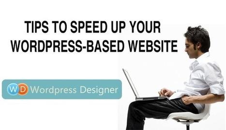 Tips To Speed Up Your WordPress-Based Website | Wordpress Designer | Curations | Scoop.it