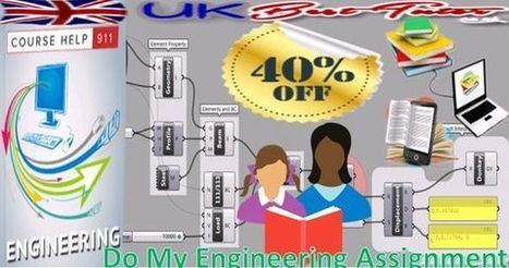 Reliable Academic Experts Offer Remarkable Help to My Do My Engineering Homework Request | Online Assignment Help | Scoop.it