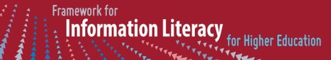 Framework for Information Literacy for Higher Education | Supporting learning and teaching for academic librarians | Scoop.it