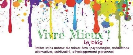 Vivre Mieux! Le Blog participatif d'Isabelle Fontaine | La Maison De Mimilie | Scoop.it