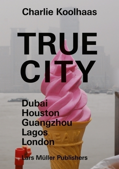 True City — Lars Müller Publishers | The Nomad | Scoop.it