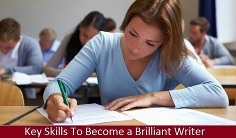 Show Blog key-skills-to-become-a-brilliant-writer - Share in neighborhood | Dissertation Online UK | Scoop.it