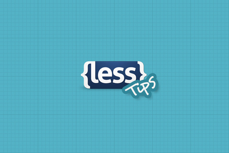 Working Effectively with LESS: Tips and Tools | Lectures web | Scoop.it