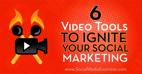 6 Video Tools to Ignite Your Social Marketing : Social Media Examiner | Social Media Marketing | Scoop.it