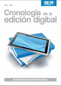 Cronología de la edición digital: 100 Años De Evolución Tecnológica 1912 – 2012 | Universo Abierto | educational tools and more... | Scoop.it