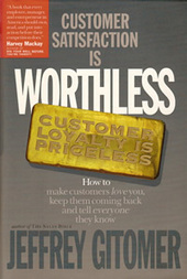Buy Gitomer: Customer Satisfaction is Worthless, Customer Loyalty is Priceless by Jeffrey Gitomer | Books that you should read! | Scoop.it