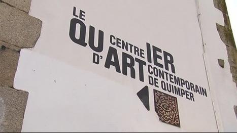 Quimper : le Centre d'art contemporain menacé de disparition - France 3 Bretagne | art move | Scoop.it