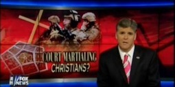 Delusions of Christian Persecution Run Rampant at Fox Over Military No Proselytizing Rule (Video) | Daily Crew | Scoop.it