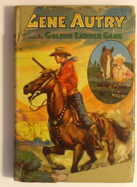 Gene Autry and the Golden Ladder Gang  1950 First Edition - 1st Printing | Daily Paper | Scoop.it