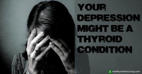 When Thyroid Disease Masks as a Mental Health Disorder - Healthy Holistic Living | Alternative Medicine | Scoop.it