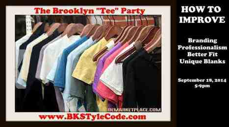 """Brooklyn """"Tee"""" Party- Branding Beyond the Graphics you cannot be distinctive without distinctive blanks 