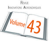 [Edition] INRA - Revue Innovations Agronomiques vol. 43 / mars 2015   AGRONOMIE VEGETAL   Scoop.it