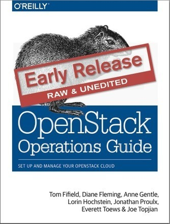 OpenStack Operations Guide (free e-book) | Bits 'n Pieces on Big Data | Scoop.it