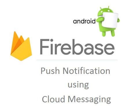 Implement Firebase Push Notification in Your Android App | Mobile Web Development | Scoop.it