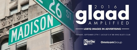 GLAAD Amplified: LGBTQ Voices in Advertising | LGBT Online Media, Marketing and Advertising | Scoop.it