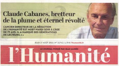 Claude Cabanes, ancien rédacteur en chef de «L'Humanité», est mort | DocPresseESJ | Scoop.it
