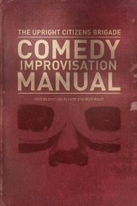 Get the book: UCB Comedy Improvisation Manual | All Things Impro(v) | Scoop.it