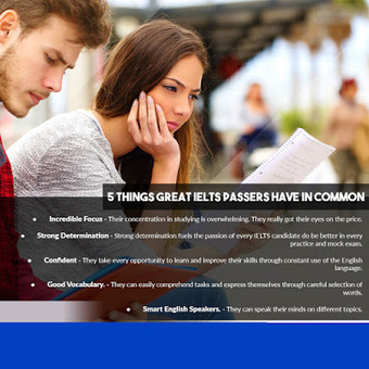 5 Things Great IELTS Passers Have in Common | IELTS - English Proficiency Exam | Scoop.it