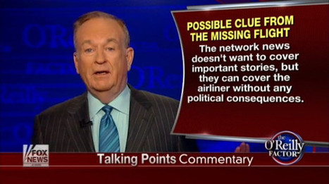 Bill O'Reilly: Media Covering Missing Malaysia Jet To Avoid Benghazi, IRS (VIDEO) | Daily Crew | Scoop.it