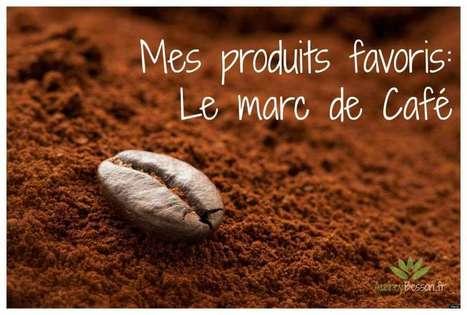 Mes produits favoris: Le marc de Café | Détente et bien être | Scoop.it