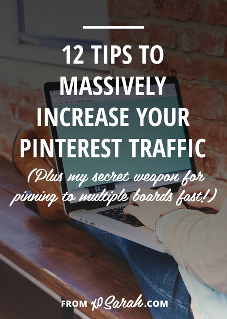 12 tips to massively increase your Pinterest traffic | Pinterest | Scoop.it