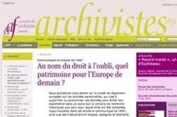 Droit à l'oubli : les projets européens inquiètent archivistes et généalogistes | Chroniques d'antan et d'ailleurs | Scoop.it