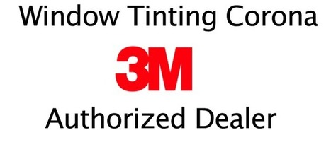Window Tinting Corona | Windshield Replacement Corona | 3M Tint Film | Windshield Repair, Replacement and Tinting Services | Scoop.it