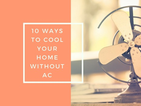 10 Tips to Make It through Hot Summer Nights Without an AC | Creative Ideas | Scoop.it