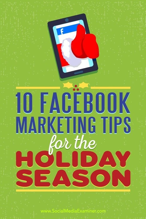 10 Facebook Marketing Tips for the Holiday Season | Social Media News | Scoop.it