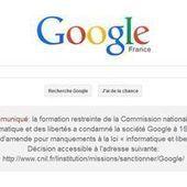 Google contraint d'afficher la punition de la CNIL sur sa page d'accueil | Protection des données personnelles | Scoop.it