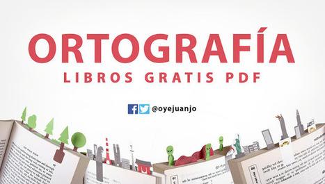 27 libros gratis en PDF para mejorar tu Ortografía | desdeelpasillo | Scoop.it