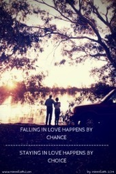 Falling in love happens by chance - staying in love happens by choice | misssfaith | Scoop.it