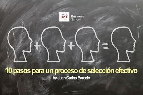 10 pasos para un proceso de selección efectivo - Recursos Humanos Hoy | Recursos Humanos 2.0 | Scoop.it