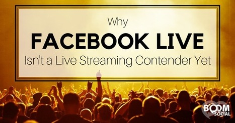 Why Facebook Live Isn't a Live Streaming Contender Yet | The Twinkie Awards | Scoop.it