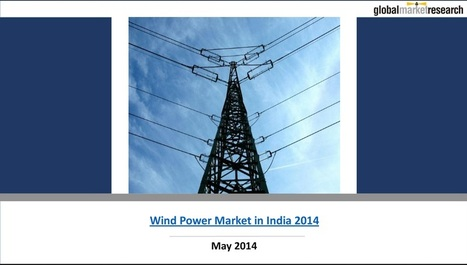 Wind Power Market Research Reports in India | Research On Global Markets | Scoop.it