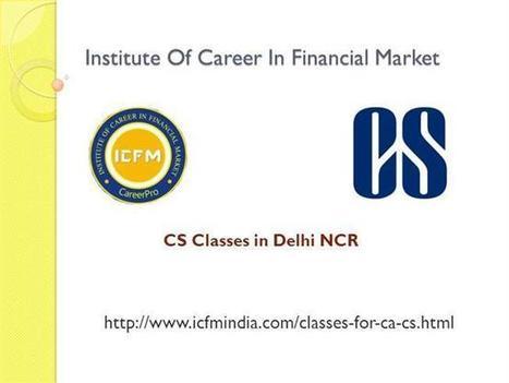 CS Classes in Delhi Ppt Presentation   ca coaching classes in delhi   Scoop.it
