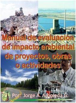 MANUAL de EVALUACIÓN de IMPACTOAMBIENTAL | Higiene y Seguridad Laboral | Scoop.it