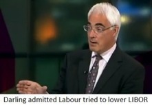 Darling denies knowledge of LIBOR scandal but admits Labour sought to lower rates | YES for an Independent Scotland | Scoop.it